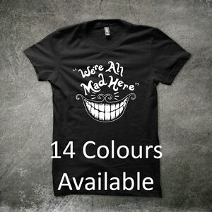b58ae104ab6 We re All Mad Here Cheshire Cat Alice In Wonderland Funny Disney T ...