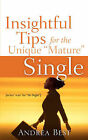 Insightful Tips for the Unique  Mature  Single by Andrea Best (Paperback / softback, 2006)