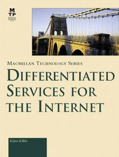 MTP Technology Ser.: Differentiated Services for the Internet by Kalevi...
