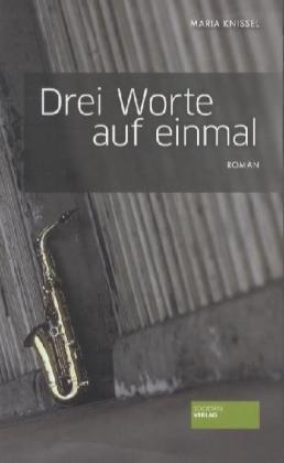 1 von 1 - Drei Worte auf einmal von Maria Knissel (2012, Taschenbuch)