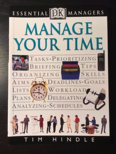 1 of 1 - New Manage Your Time by Tim Hindle Paperback Book Essential DK Managers