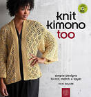Knit Kimono Too: Simple Designs to Mix, Match, and Layer by Vicki Square (Paperback, 2010)