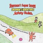 Sherman's Adventures: Sherman's Super Seven Safety Rules by Erin Birdsall (Paperback / softback, 2011)