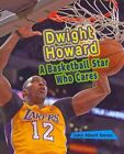 Dwight Howard: A Basketball Star Who Cares by John Albert Torres (Paperback / softback, 2013)
