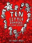 Ten Little Zombies: A Love Story by Andy Rash (Hardback, 2010)
