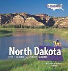 North Dakota: The Peace Garden State by Marcia Amidon Lusted (Hardback, 2010)