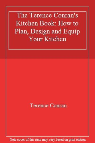 1 of 1 - The Terence Conran's Kitchen Book: How to Plan, Design and Equip Your Kitchen B