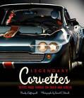 Legendary Corvettes: The 'Vettes Made Famous on Track and Screen by Dave Wendt, Randy Leffingwell (Hardback, 2010)