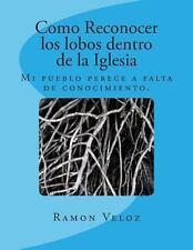 Como Reconocer Los Lobos Dentro de la Iglesia by Ramon Veloz (2013, Paperback)