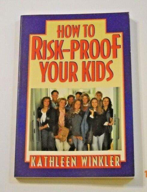 How to Risk-Proof Your Kids by Kathleen Winkler