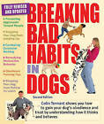 Breaking Bad Habits in Dogs: Learn to Gain the Obedience and Trust of Your Dog by Understanding the Way It Thinks and Behaves by Colin Tennant (Paperback / softback, 2010)