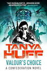 Valour's Choice: A Confederation Novel by Tanya Huff (Paperback, 2013)