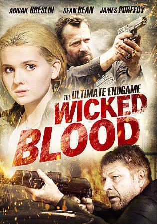 Wicked Blood - DVD By Sean Bean,James Purefoy,Lew Temple,Abigail Breslin - GOOD - $4.69
