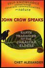 John Crow Speaks: Teachings of the Jamaican Elders by Chet Alexander (Paperback, 2005)