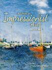 A Look at Impressionist Art by J Jean Robertson (Hardback, 2013)