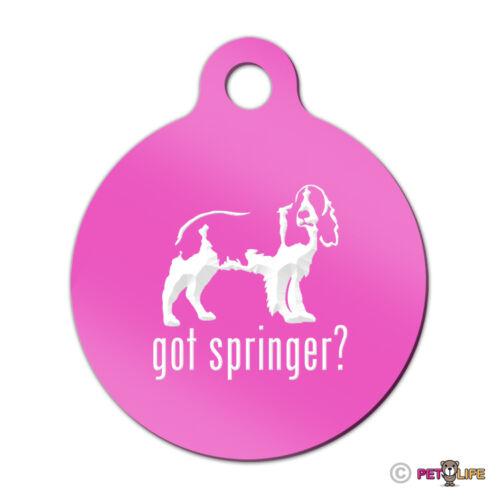 Got Springer Engraved Keychain Round Tag w//tab spaniel english Many Colors