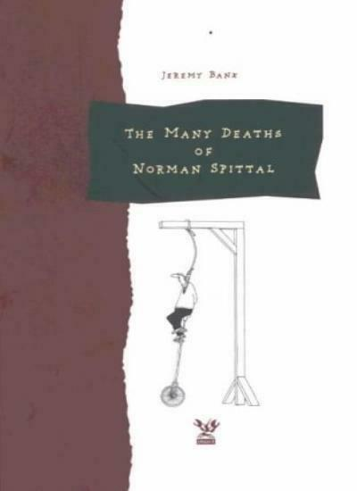 The Many Deaths of Norman Spittal,Banx