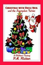 Christmas with Uncle Nick and the Sugarplum Fairies by P. M. Richter (2013,...