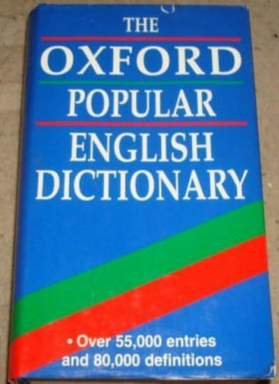 THE OXFORD POPULAR ENGLISH DICTIONARY,