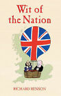 Wit of the Nation: Quips and Quotes for Every Occasion by Richard Benson (Hardback, 2007)