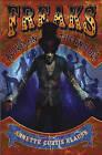 Freaks: Alive, on the Inside! by Annette Curtis Klause (Hardback, 2006)