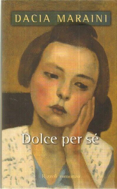 DOLCE PER SE' di Dacia Maraini ed. Rizzoli 2003