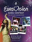 The Eurovision Song Contest: The Official Celebration by John Kennedy (Hardback, 2015)