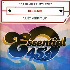Portrait Of My Love/Just Keep It Up - Dee Clark (2013, CD NEUF) CD-R