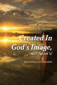 NEW-Created-In-God-039-s-Image-Not-Adam-039-s-by-Stephen-Thurstan