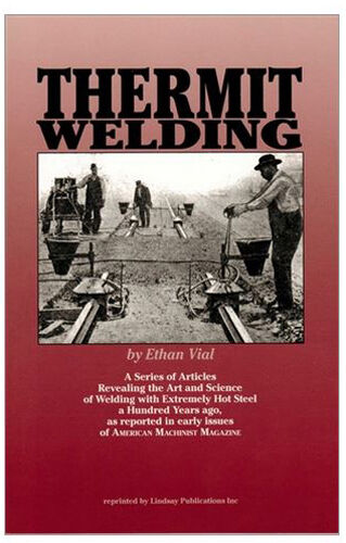 Lindsay tech history book Thermit Welding by American Machinist 1919
