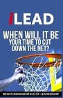 Ilead: When Will It Be Your Turn to Cut Down the Net? by Peter Lisoskie (Paperback / softback, 2015)