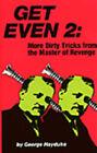 Get Even 2: More Dirty Tricks from the Master of Revenge by George Hayduke (Hardback, 1981)