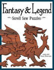 Fantasy and Legend Scroll Saw Puzzles by Judy Peterson, Dave Peterson (Paperback, 2005)