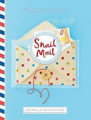 Snail Mail : Celebrating the Art of Handwritten Correspondence by Michelle...