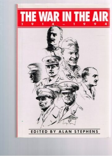 1 of 1 - The War in the Air 1914 - 1994 edited by Alan Stephens