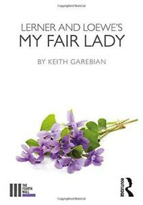 Lerner-and-Loewe-039-s-My-Fair-Lady-The-Fourth-Wall-by-Garebian-Keith-NEW-Book