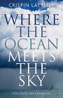 Where the Ocean Meets the Sky: Solo into the Unknown by Crispin Latymer (Paperback, 2009)