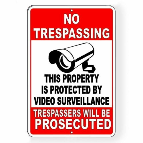 No Trespassing Property Protected By Video Surveillance Sign Metal alarm