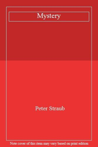 Mystery By Peter Straub. 9780246136558