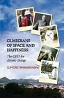 Guardians of Space and Happiness: The QED for Climate Change by Clifford Tafangenyasha (Paperback, 2014)