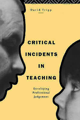 Critical Incidents in Teaching: Developing Professional Judgement-ExLibrary