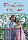 From China with Love: A Long Road to Motherhood by Emily Buchanan (Paperback, 2006)