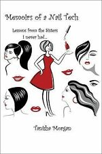 Memoirs of a Nail Tech : Lessons from the Sisters I Never Had... by Tanisha...