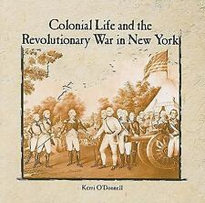 Colonial Life and the Revolutionary War in New York (Primary Sources of New York