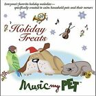 Holiday Treats by Music My Pet (CD, Nov-2010, CD Baby (distributor))