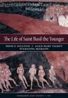 The Life of Saint Basil the Younger: Critical Edition and Annotated Translation of the Moscow Version by Stamatina Mcgrath, Alice-Mary Talbot, Denis F. Sullivan (Hardback, 2014)