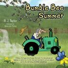 Bumble Bee Summer by B. J. Taylor (Paperback, 2013)