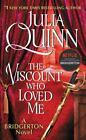 Bridgertons Ser.: The Viscount Who Loved Me by Julia Quinn (2015, Trade Paperback)