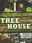 The Complete Guide to Building Your Own Tree House: For Parents & Adults Who are Kids at Heart by Robert Miskimon (Paperback, 2010)