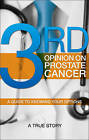 Third Opinion on Prostate Cancer: A Guide to Knowing Your Options by Jessie Wright (Paperback / softback, 2010)